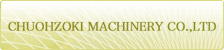 CHUOHZOKI MACHINERY CO.,LTD
